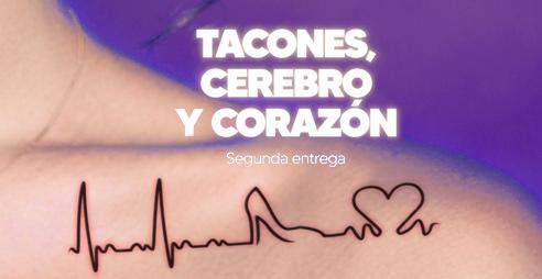 """""""Tacones, Cerebro, Corazón II"""""""